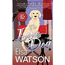 [(The Love Dog)] [ By (author) Elsa Watson ] [February, 2013]