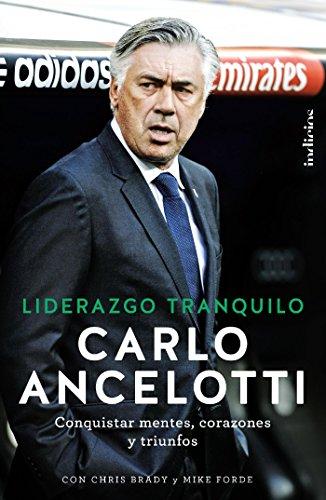 Liderazgo tranquilo (Indicios no ficción) por Carlo Ancelotti