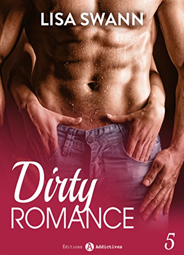 Dirty Romance - Vol. 5 par [Swann, Lisa ]