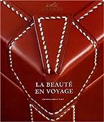 La beauté en voyage de Maryline Desbiolles