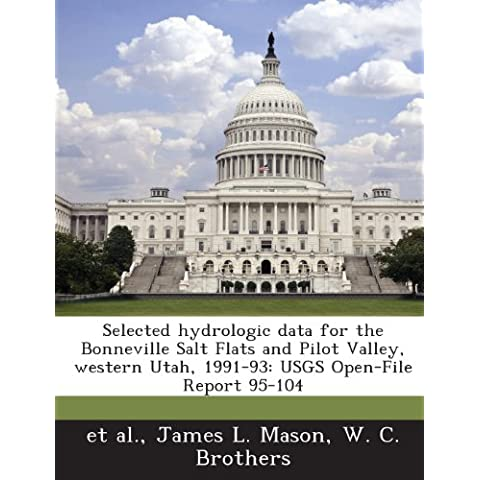 Selected Hydrologic Data for the Bonneville Salt Flats and Pilot Valley, Western Utah, 1991-93: Usgs Open-File Report 95-104