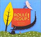 Roulé, le loup ! | Gay-Para, Praline (1956-....). Auteur