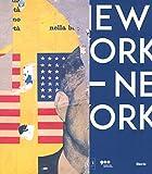 New York New York. Arte italiana. La riscoperta dell'America. Catalogo della mostra (Milano, 13 aprile-17 settembre 2017). Ediz. a colori