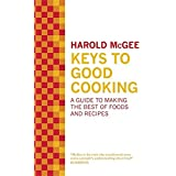 Keys to Good Cooking: A Guide to Making the Best of Foods and Recipes by Harold Mcgee (11-Nov-2010) Hardcover