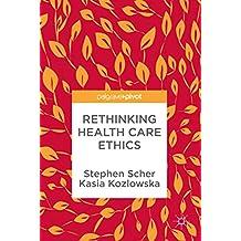 Rethinking Health Care Ethics (English Edition)