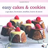Easy Cakes & Cookies: Cupcakes, Brownies, Muffins, Loaves & More.