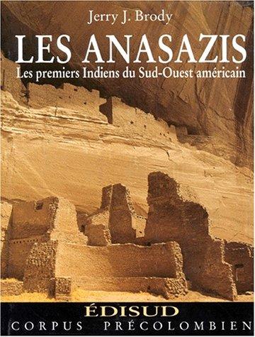 LES ANASAZIS. Les premiers Indiens du Sud-Ouest américain