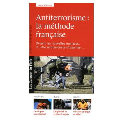Antiterrorisme : la méthode française