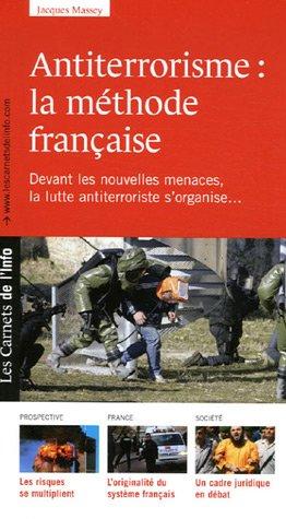 Antiterrorisme : la méthode française par Jacques Massey