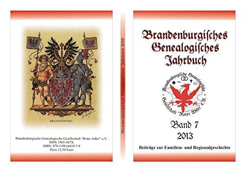 Brandenburgisches Genealogisches Jahrbuch/Beiträge zur Familien- und Regionalgeschichte: Brandenburgisches Genealogisches Jahrbuch/. Beiträge zur Familien- und Regionalgeschichte