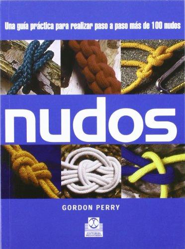 NUDOS. Una guía práctica para realizar paso a paso más de 100 nudos (Color) (Libro Práctico)