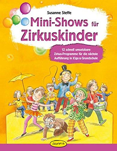 uskinder: 12 schnell umsetzbare Zirkus-Programme für die nächste Aufführung in Kiga & Grundschule (Zirkus-ideen)