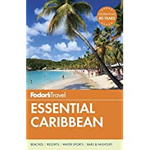 Fodor's Essential Caribbean (Full-color Travel Guide, Band 1)