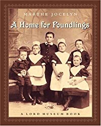 A Home for Foundlings (Lord Museum Book)
