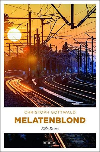 Christoph Gottwald: Melatenblond