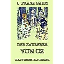 Der Zauberer von Oz: Ausgabe mit über 20 Illustrationen