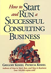 How to Start and Run a Successful Consulting Business