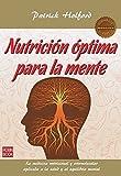 Nutrición Óptima Para La Mente. La Medicina Nutricional Y Ortomolecular Aplicada A La Salud Y Al Equilibrio Mental (Masters Salud (robin Book))