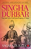 Singha Durbar (Revised And Updated Edition): Rise and Fall of the Rana Regime of Nepal