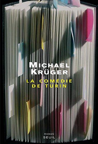 La Comédie de Turin . Souvenirs d'un exécuteur testamentaire par Michael Kruger