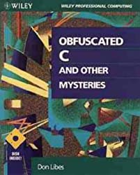 Obfuscated C and Other Mysteries (Wiley Professional Computing)