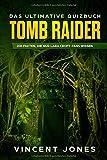 Tomb Raider - Das ultimative Quizbuch: 200 Fakten, die nur Tomb Raider Fans wissen