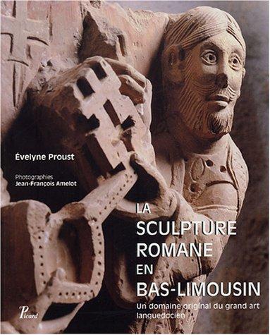 La sculpture romane en Bas-Limousin : Un domaine original du grand art languedocien