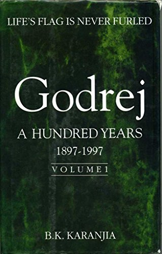 godrej-a-hundred-years-1897-1997-volume-1-lifes-flag-is-never-furled