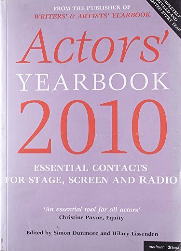 Actors' Yearbook 2010: Essential Contacts for Stage, Screen and Radio by Hilary Lissenden (2009-09-28)