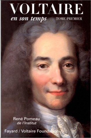 Voltaire en son temps. Tome 1, 1694-1759