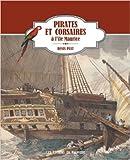 Pirates et corsaires à l'île Maurice de Denis Piat ( 6 mars 2014 )