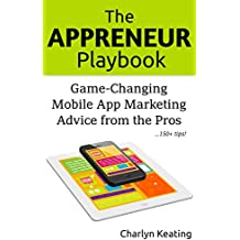 The Appreneur Playbook: Game-Changing Mobile App Marketing Advice from the Pros (English Edition)