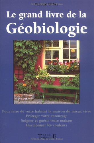 Le grand livre de la géobiologie