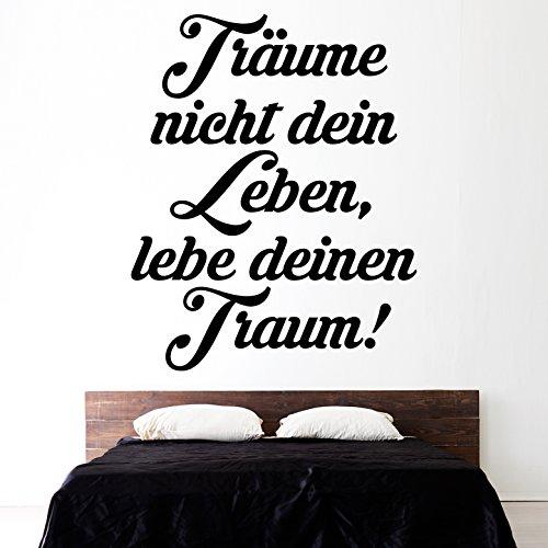 Wandtattoo in deiner Wunschfarbe Träume nicht dein Leben, lebe deinen Traum! 42×52 cm Wand Aufkleber Sticker