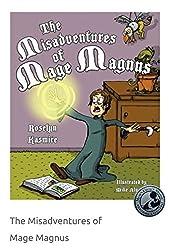The Misadventures of Mage Magnus by Roselyn Kasmire (2013-12-03)