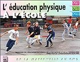 L'éducation physique à l'école. - De la maternelle au CM2