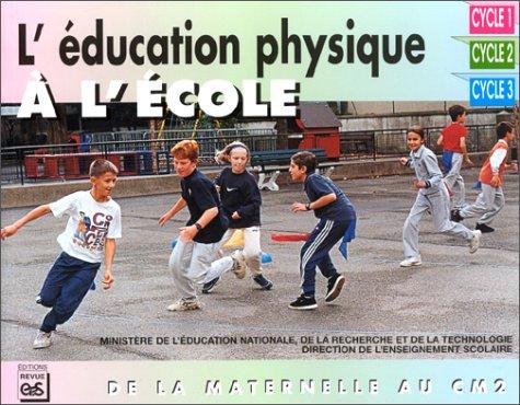 L'éducation physique à l'école. : De la maternelle au CM2