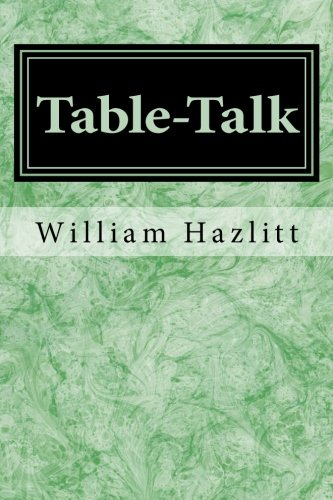 Table-Talk: Essays on Men and Manners