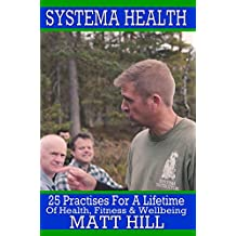 Systema Health: 25 Practises For A Lifetime Of Health, Fitness and Wellbeing (English Edition)