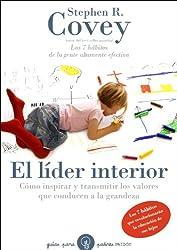 El líder interior: Cómo transmitir e inspirar los valores que conducen a la grandeza (Guías para Padres)