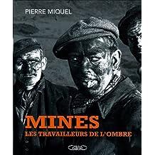 Mines, les travailleurs de l'ombre