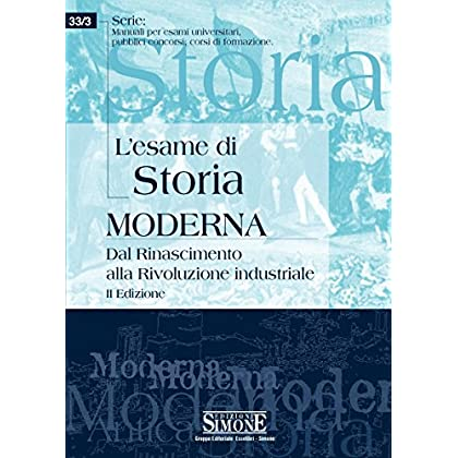 L'esame Di Storia Moderna: Dal Rinascimento Alla Rivoluzione Industriale (Man. Esami Univ. Pubbl. Conc. Corsi Form.)