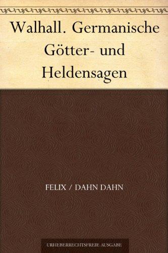 Walhall. Germanische Götter- und Heldensagen