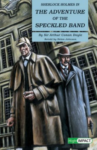 Sherlock Holmes in The Adventure of the Speckled Band by Sir Arthur Conan Doyle