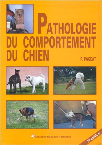 Pathologie du comportement du chien par Patrick Pageat