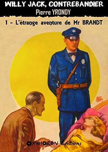 Couverture du livre L'étrange aventure de Mr Brandt (Willy Jack, contrebandier t. 1)