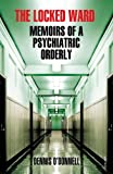 The Locked Ward: Memoirs of a Psychiatric Orderly