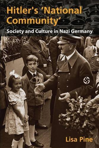 Hitler's National Community: Society and Culture in Nazi Germany (A Hodder Arnold Publication) by Lisa Pine (2007-04-27)