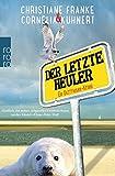 Der letzte Heuler: Ein Ostfriesen-Krimi (Henner, Rudi und Rosa, Band 2) - Christiane Franke