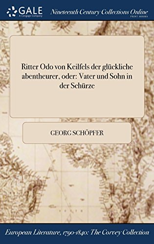 Ritter Odo von Keilfels der glückliche abentheurer, oder: Vater und Sohn in der Schürze